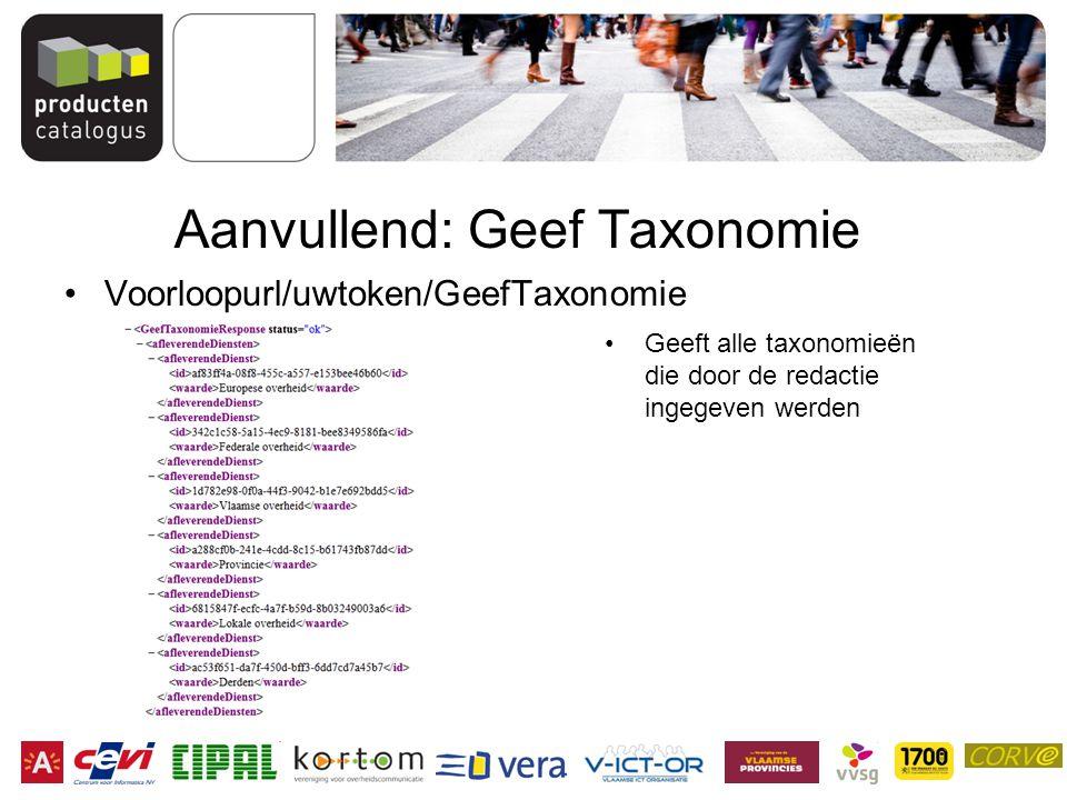 Aanvullend: Geef Taxonomie Voorloopurl/uwtoken/GeefTaxonomie Geeft alle taxonomieën die door de redactie ingegeven werden