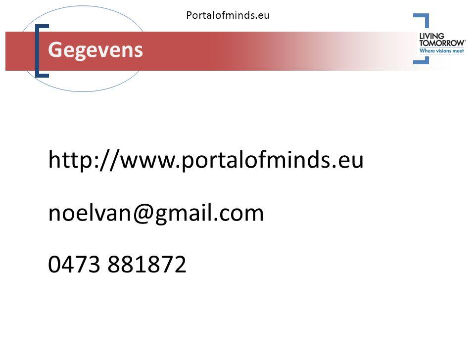 Portalofminds.eu Gegevens http://www.portalofminds.eu noelvan@gmail.com 0473 881872