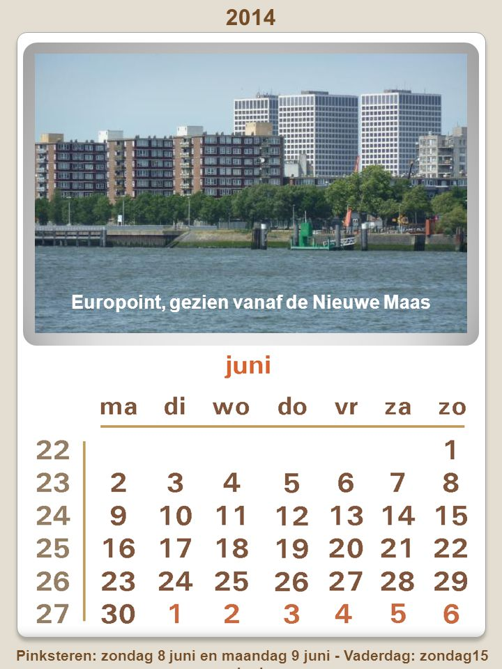 2014 Bevrijdingsdag: maandag 5 mei – Moederdag: zondag 11 mei Hemelvaartsdag: donderdag 29 mei Waaltje Rotterdam Charlois