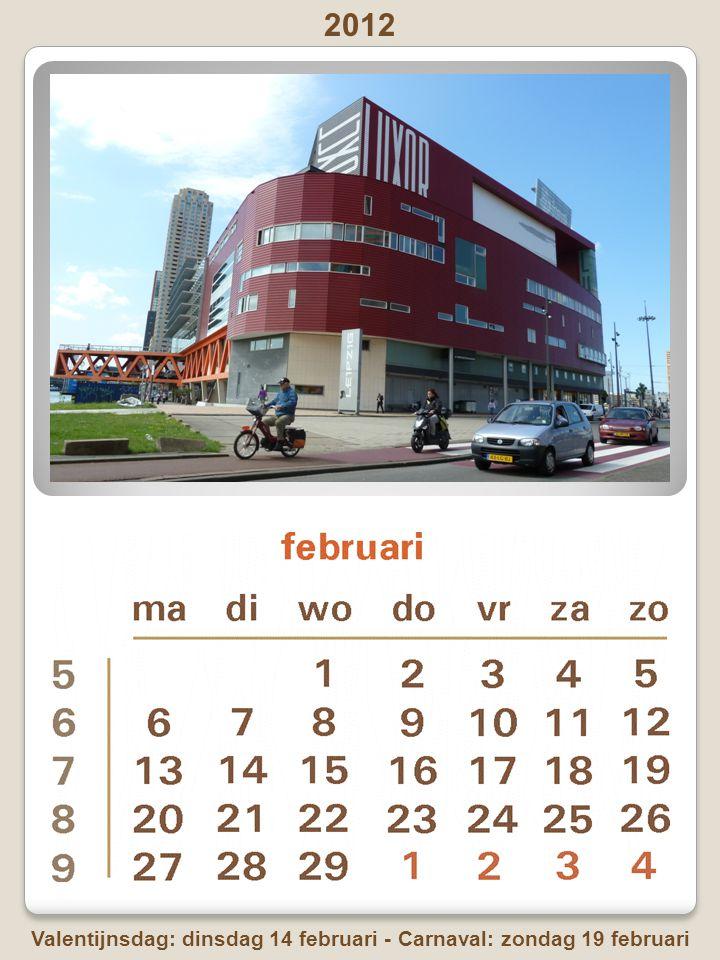 2012 Valentijnsdag: dinsdag 14 februari - Carnaval: zondag 19 februari