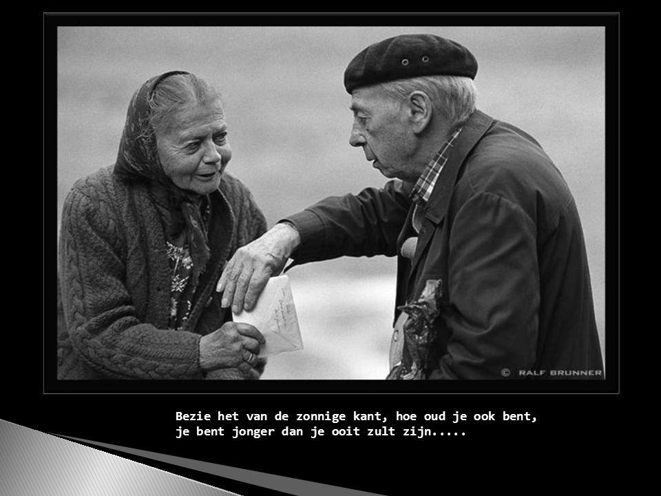 Dat we steeds langer leven is mooi, maar waarom pas als we oud zijn???