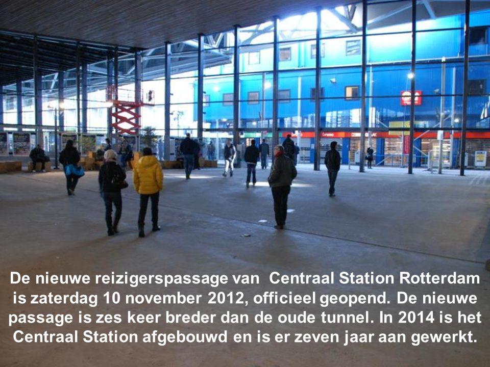 De nieuwe reizigerspassage van Centraal Station Rotterdam is zaterdag 10 november 2012, officieel geopend.