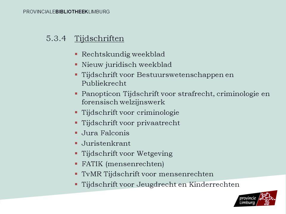 5.3.4 Tijdschriften   Rechtskundig weekblad   Nieuw juridisch weekblad   Tijdschrift voor Bestuurswetenschappen en Publiekrecht   Panopticon T