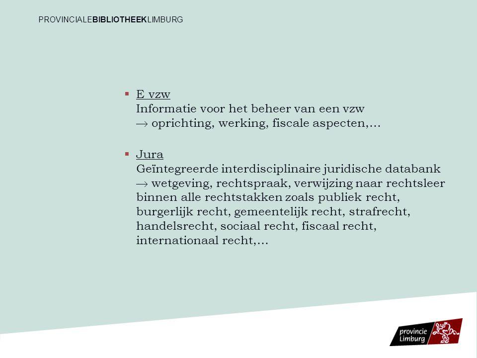   E vzw Informatie voor het beheer van een vzw  oprichting, werking, fiscale aspecten,…   Jura Geïntegreerde interdisciplinaire juridische databa