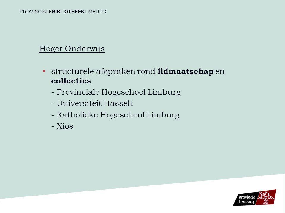 Hoger Onderwijs   structurele afspraken rond lidmaatschap en collecties - Provinciale Hogeschool Limburg - Universiteit Hasselt - Katholieke Hogeschool Limburg - Xios PROVINCIALEBIBLIOTHEEKLIMBURG