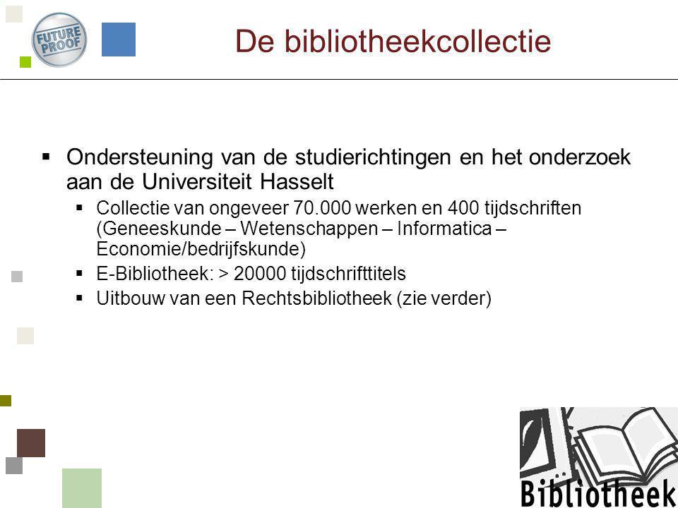 De bibliotheekcollectie  Ondersteuning van de studierichtingen en het onderzoek aan de Universiteit Hasselt  Collectie van ongeveer 70.000 werken en