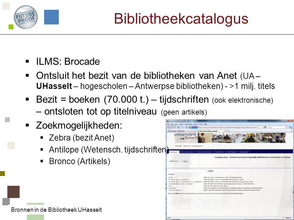 Bibliotheekcatalogus  ILMS: Brocade  Ontsluit het bezit van de bibliotheken van Anet (UA – UHasselt – hogescholen – Antwerpse bibliotheken) - >1 mil