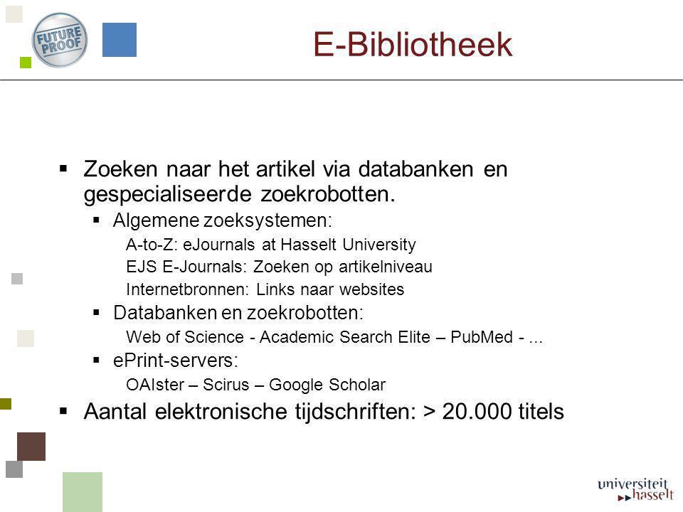 E-Bibliotheek  Zoeken naar het artikel via databanken en gespecialiseerde zoekrobotten.  Algemene zoeksystemen: A-to-Z: eJournals at Hasselt Univers