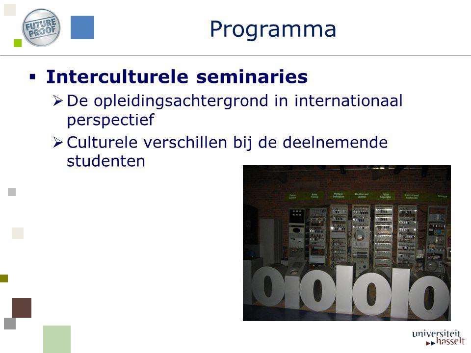  Interculturele seminaries  De opleidingsachtergrond in internationaal perspectief  Culturele verschillen bij de deelnemende studenten Programma