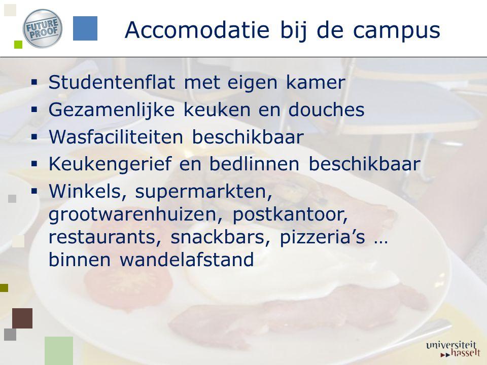  Studentenflat met eigen kamer  Gezamenlijke keuken en douches  Wasfaciliteiten beschikbaar  Keukengerief en bedlinnen beschikbaar  Winkels, supermarkten, grootwarenhuizen, postkantoor, restaurants, snackbars, pizzeria's … binnen wandelafstand Accomodatie bij de campus