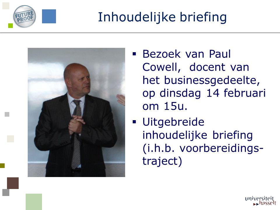  Bezoek van Paul Cowell, docent van het businessgedeelte, op dinsdag 14 februari om 15u.