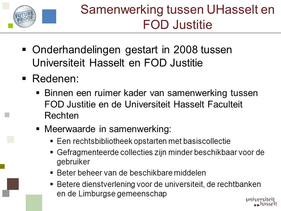 Samenwerking tussen UHasselt en FOD Justitie  Onderhandelingen gestart in 2008 tussen Universiteit Hasselt en FOD Justitie  Redenen:  Binnen een ru