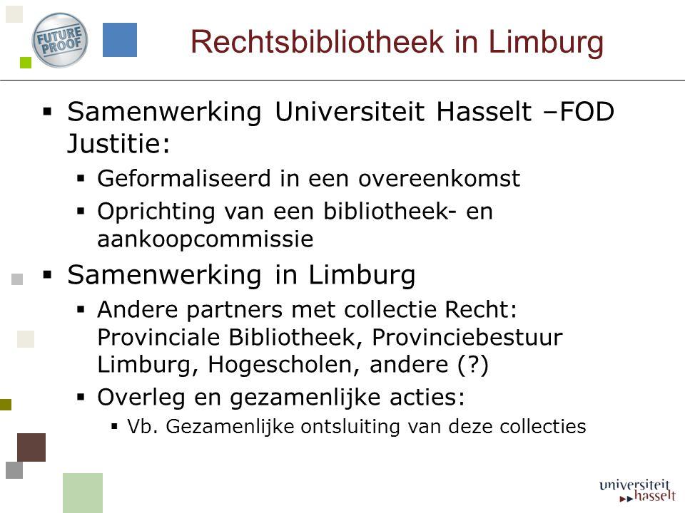 Rechtsbibliotheek Limburg 1.Inrichting bibliotheek – einde 2009 2.Verdere evaluatie van de collectie (1 e helft 2010) 3.Workshop e-bronnen (1 e helft 2010) 4.Bibliotheekverwerking beschikbare collecties (2010- 2011) Organisatorisch en structureel kader uitwerken