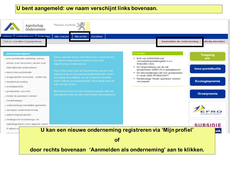 U kan een nieuwe onderneming registreren via 'Mijn profiel' of door rechts bovenaan 'Aanmelden als onderneming' aan te klikken.