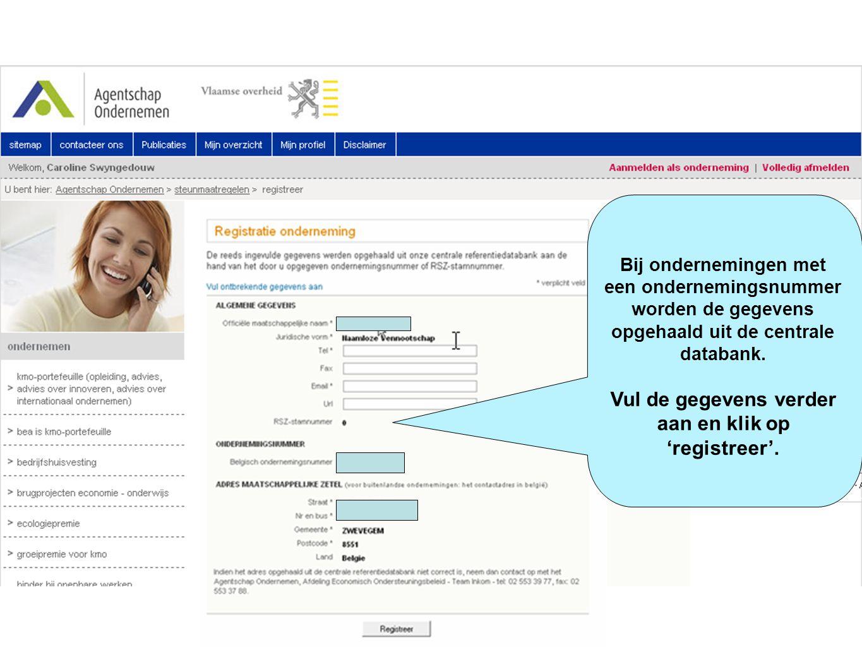 Bij ondernemingen met een ondernemingsnummer worden de gegevens opgehaald uit de centrale databank.
