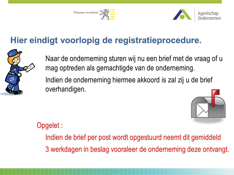Hier eindigt voorlopig de registratieprocedure.