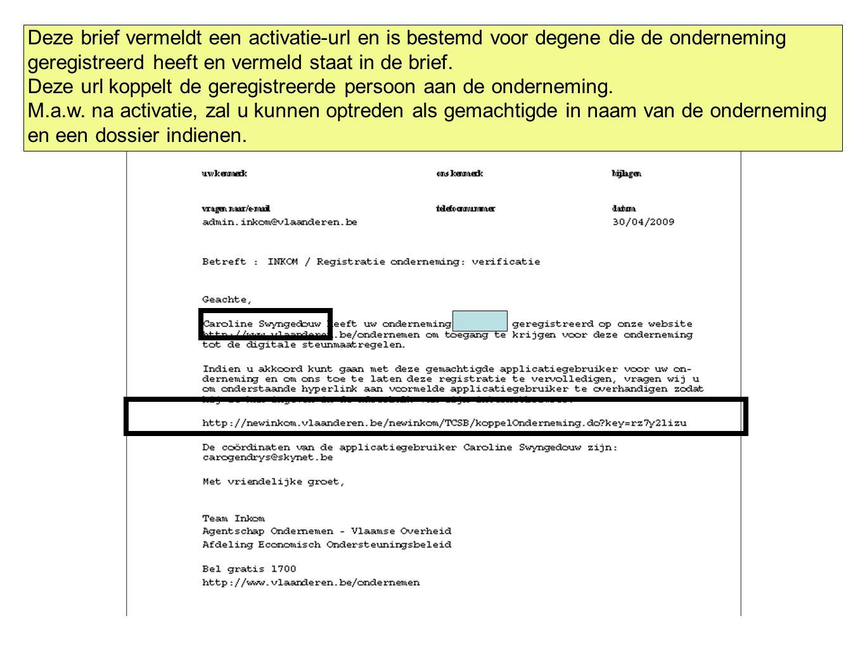 Deze brief vermeldt een activatie-url en is bestemd voor degene die de onderneming geregistreerd heeft en vermeld staat in de brief.