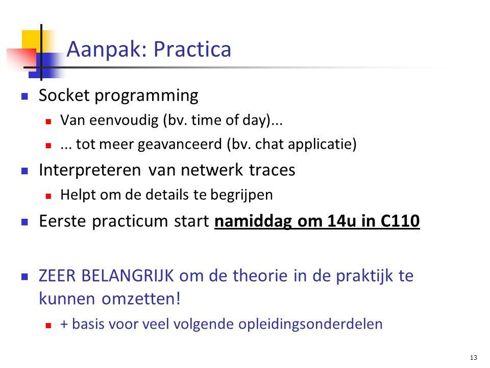 13 Aanpak: Practica Socket programming Van eenvoudig (bv.