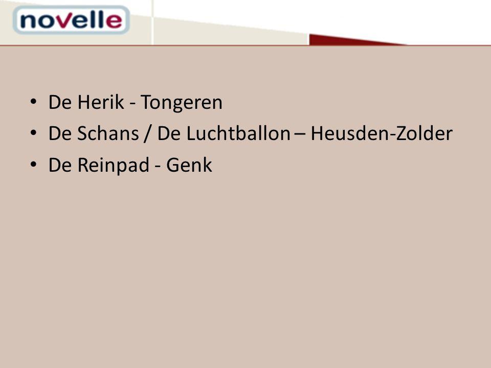 De Herik - Tongeren De Schans / De Luchtballon – Heusden-Zolder De Reinpad - Genk