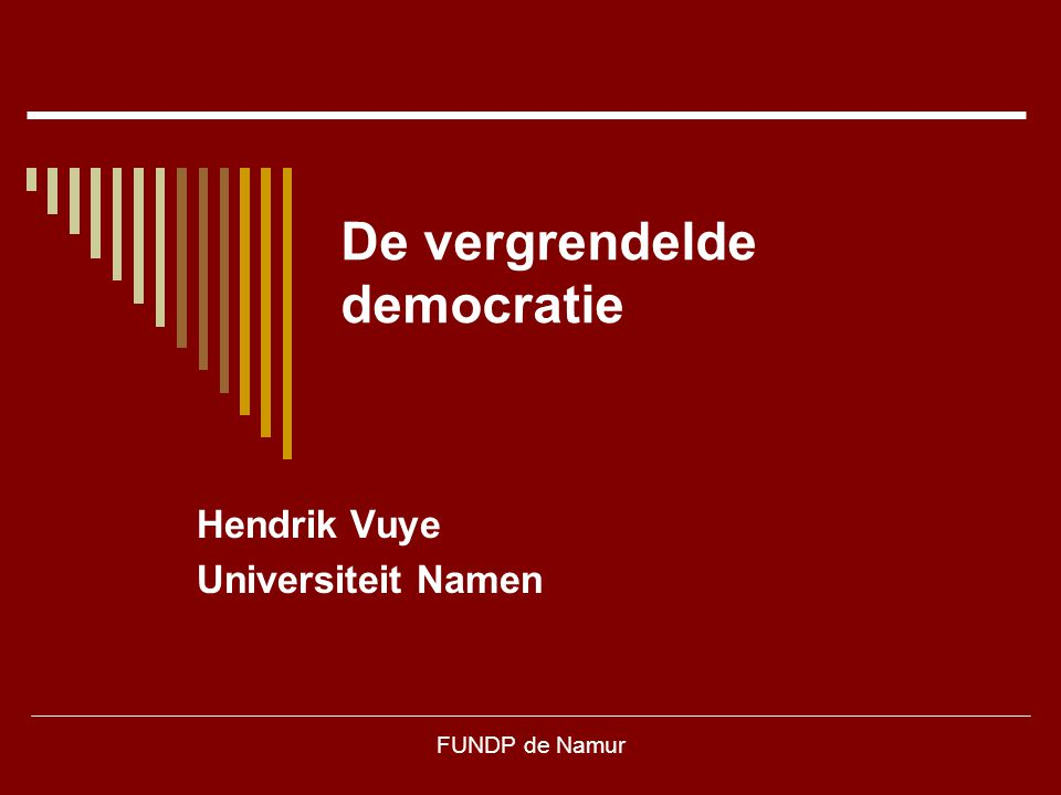 FUNDP de Namur Twee verhalen  V-verhaal  Een aaneenschakeling van kleine en grote overwinningen  F-verhaal  Voortdurend versterken van de positie van de Franstaligen in de federatie België