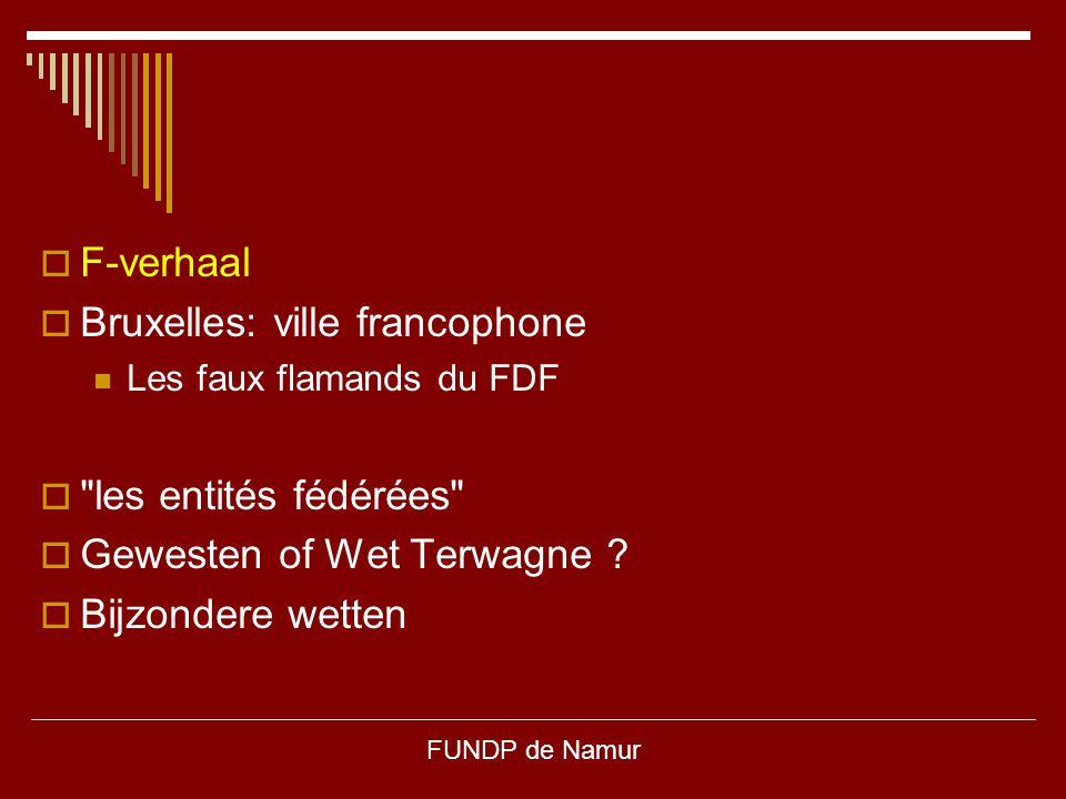 FUNDP de Namur  F-verhaal  Bruxelles: ville francophone Les faux flamands du FDF 
