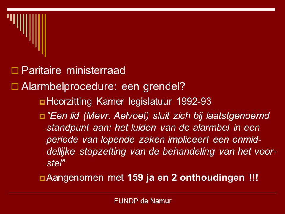 FUNDP de Namur  Paritaire ministerraad  Alarmbelprocedure: een grendel?  Hoorzitting Kamer legislatuur 1992-93 