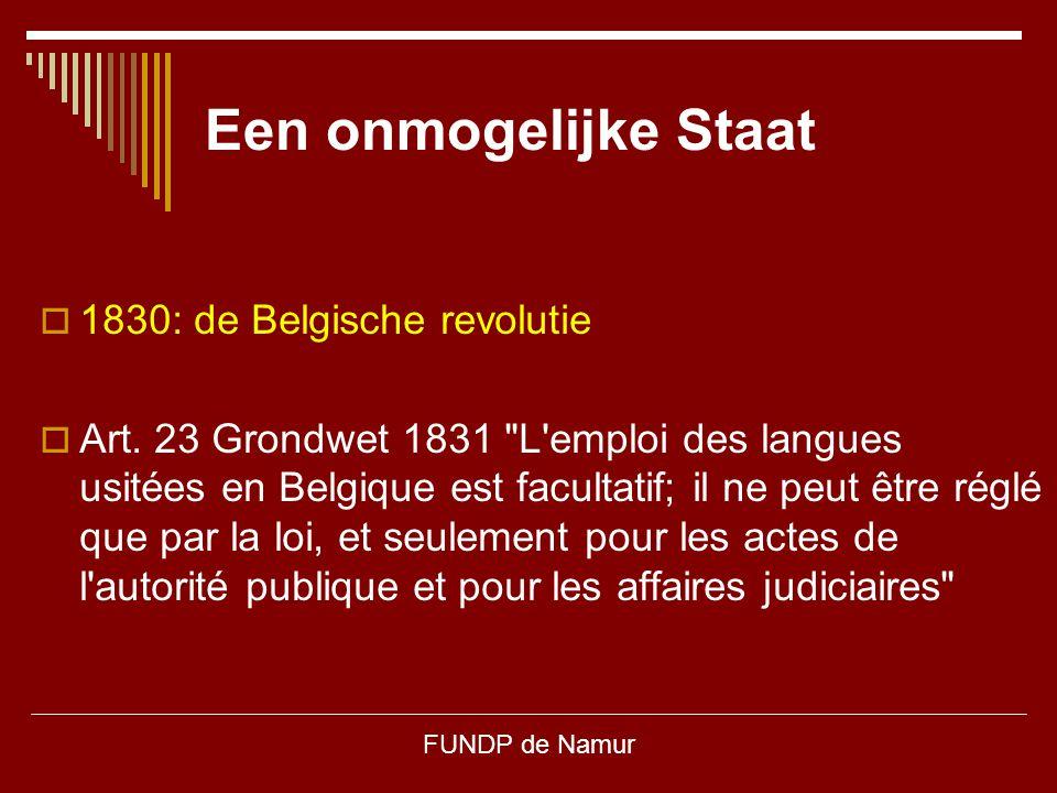 FUNDP de Namur Een onmogelijke Staat  1830: de Belgische revolutie  Art. 23 Grondwet 1831