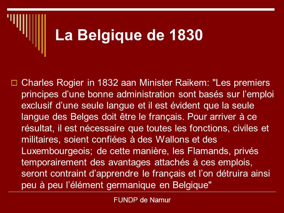 FUNDP de Namur La Belgique de 1830  Charles Rogier in 1832 aan Minister Raikem:
