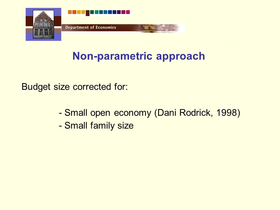 Budget size corrected for: - Small open economy (Dani Rodrick, 1998) - Small family size Non-parametric approach
