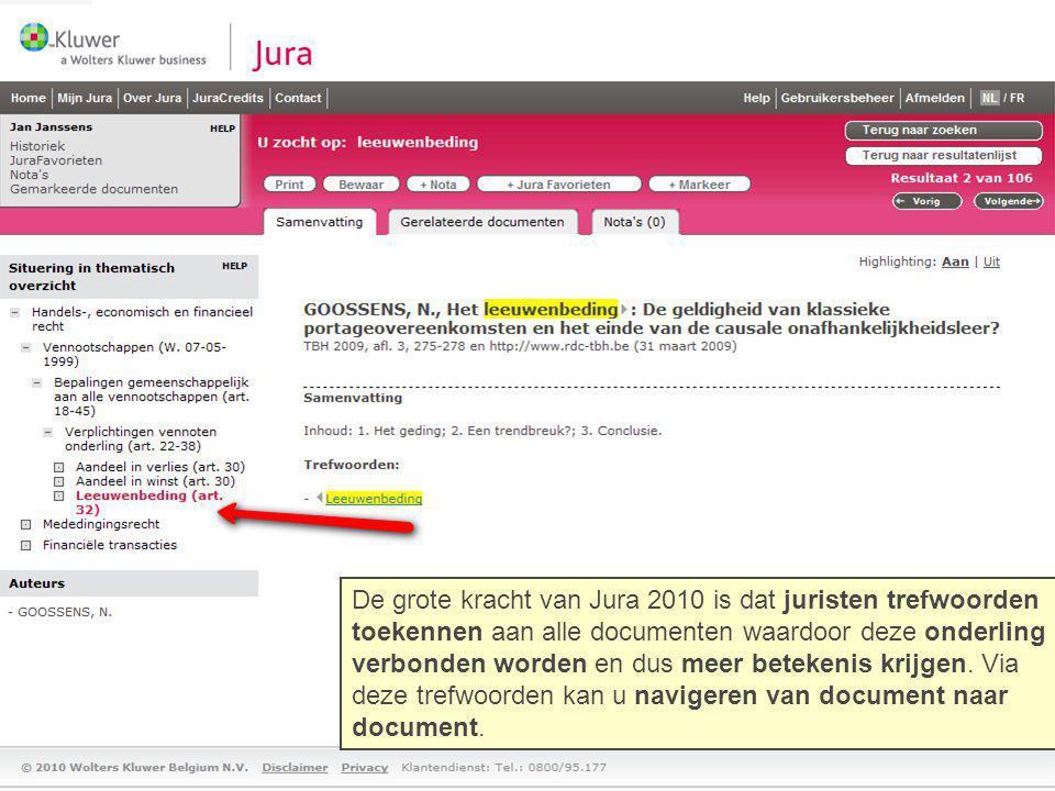 De grote kracht van Jura 2010 is dat juristen trefwoorden toekennen aan alle documenten waardoor deze onderling verbonden worden en dus meer betekenis