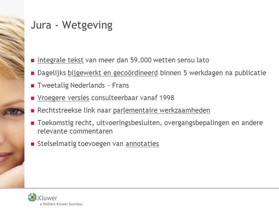 Jura - Wetgeving Integrale tekst van meer dan 59.000 wetten sensu lato Dagelijks bijgewerkt en gecoördineerd binnen 5 werkdagen na publicatie Tweetali