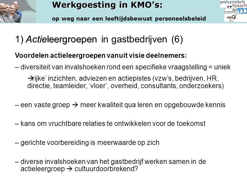 Werkgoesting in KMO's: op weg naar een leeftijdsbewust personeelsbeleid Actieleergroepen 1) Actieleergroepen in gastbedrijven (6) Voordelen actieleerg
