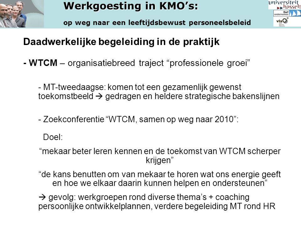 """Werkgoesting in KMO's: op weg naar een leeftijdsbewust personeelsbeleid Daadwerkelijke begeleiding in de praktijk - WTCM – organisatiebreed traject """"p"""