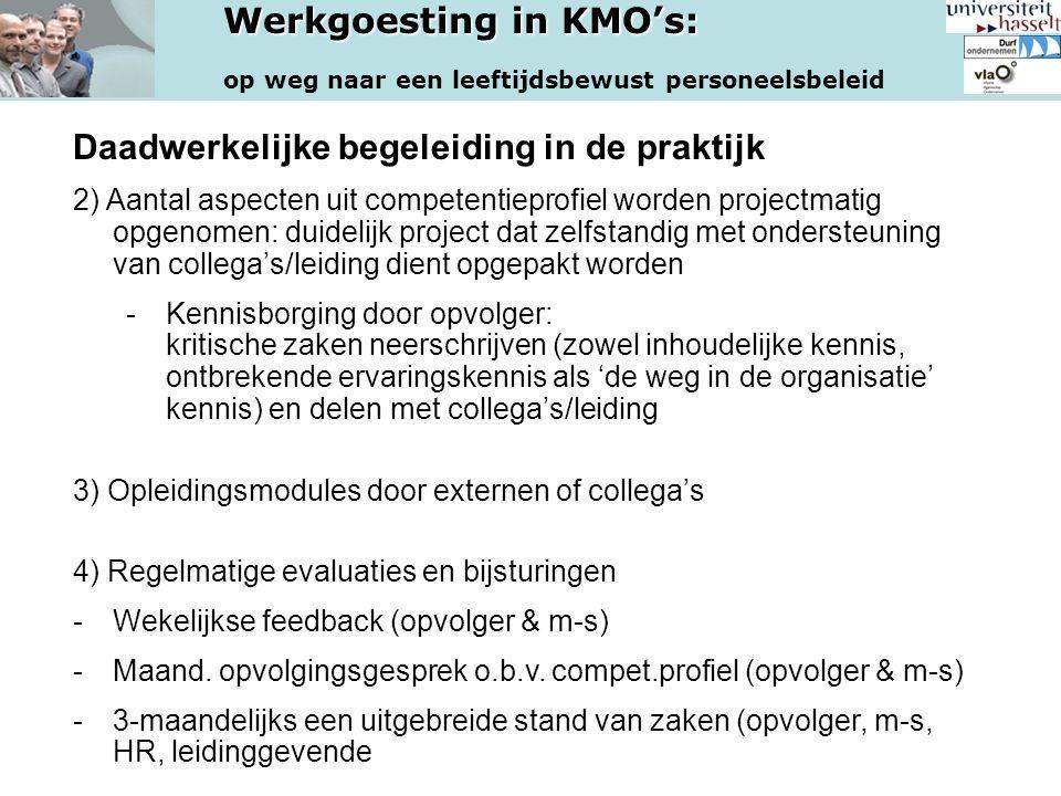 Werkgoesting in KMO's: op weg naar een leeftijdsbewust personeelsbeleid Daadwerkelijke begeleiding in de praktijk 2) Aantal aspecten uit competentiepr