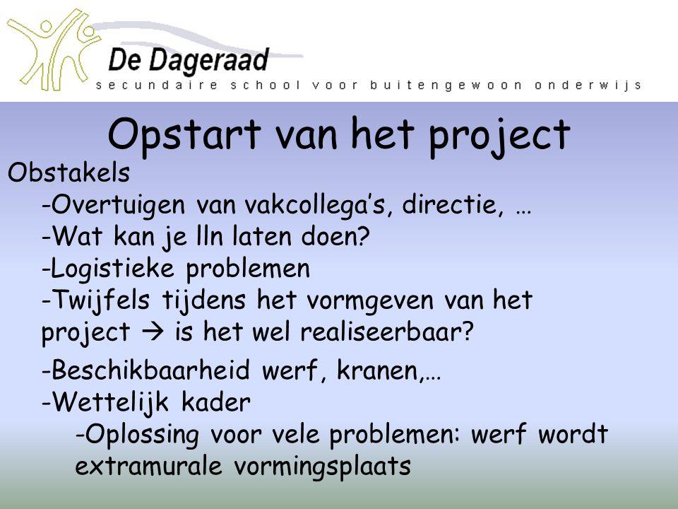 Opstart van het project Obstakels -Overtuigen van vakcollega's, directie, … -Wat kan je lln laten doen? -Logistieke problemen -Twijfels tijdens het vo
