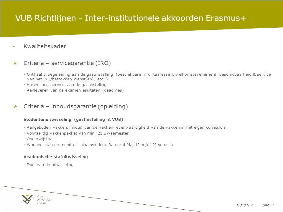 3-8-2014 pag. 7 VUB Richtlijnen - Inter-institutionele akkoorden Erasmus+ Kwaliteitskader  Criteria – servicegarantie (IRO) - Onthaal & begeleiding a