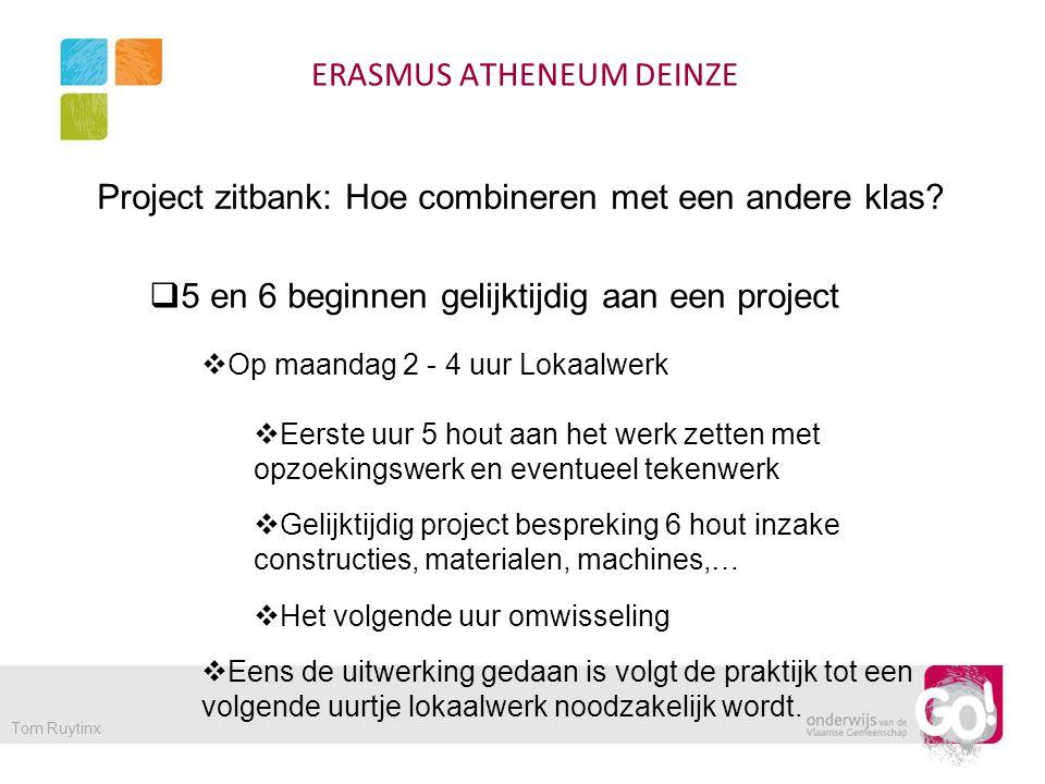 ERASMUS ATHENEUM DEINZE Tom Ruytinx Project zitbank: Hoe combineren met een andere klas.