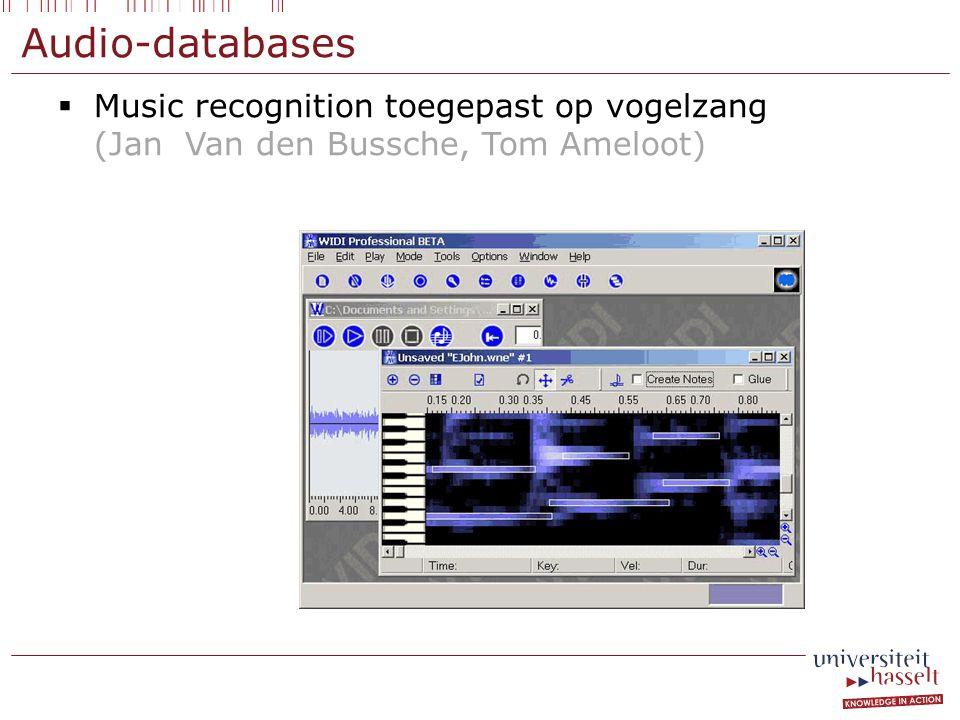 Audio-databases  Music recognition toegepast op vogelzang (Jan Van den Bussche, Tom Ameloot)