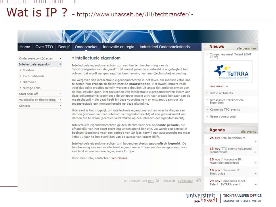 Wat is IP – http://www.uhasselt.be/UH/techtransfer/ -