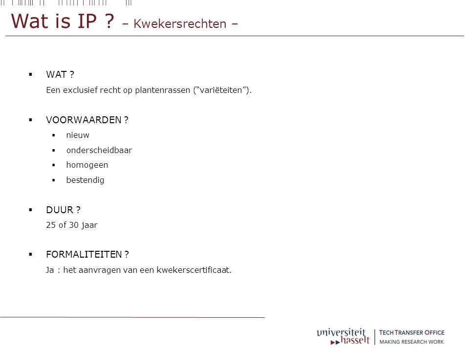 Wat is IP .– Kwekersrechten –  WAT . Een exclusief recht op plantenrassen ( variëteiten ).