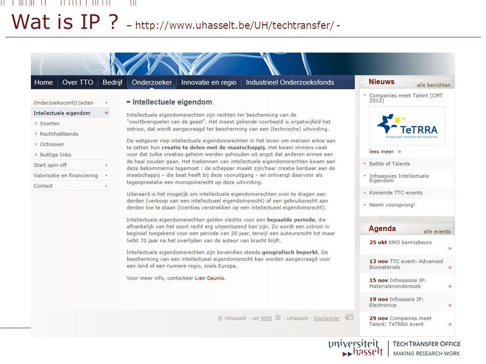 IP aan de UHasselt – samenwerking met externen –  Eerst nagaan of samenwerking mogelijk is  Vooraf : non disclosure agreements ( NDA )  Opgesteld of nagelezen door Tech Transfer Office  Ondertekend door de instituutsdirecteur