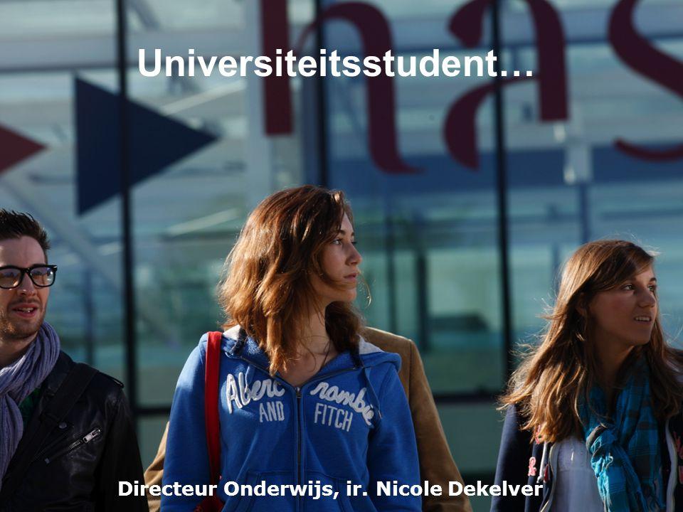 Universiteitsstudent… Directeur Onderwijs, ir. Nicole Dekelver