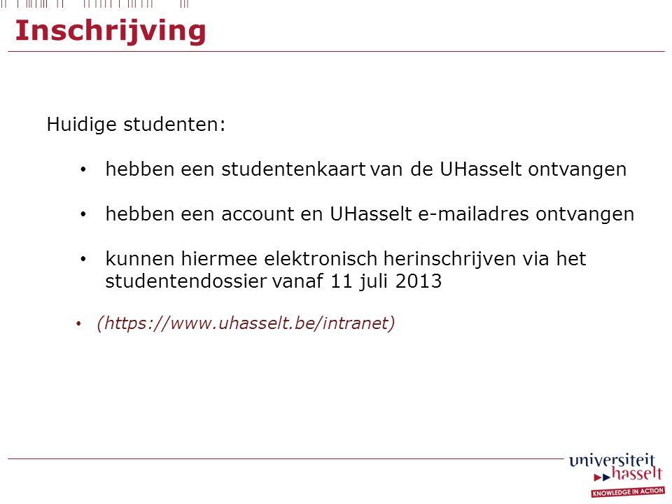 Inschrijving Huidige studenten: hebben een studentenkaart van de UHasselt ontvangen hebben een account en UHasselt e-mailadres ontvangen kunnen hierme
