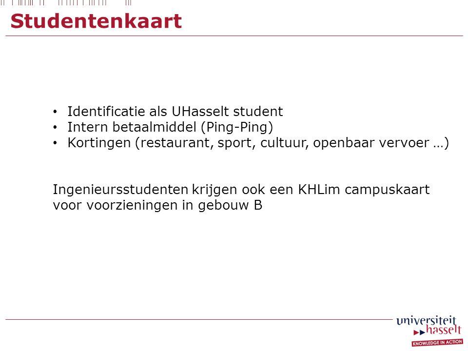 Studentenkaart Identificatie als UHasselt student Intern betaalmiddel (Ping-Ping) Kortingen (restaurant, sport, cultuur, openbaar vervoer …) Ingenieur