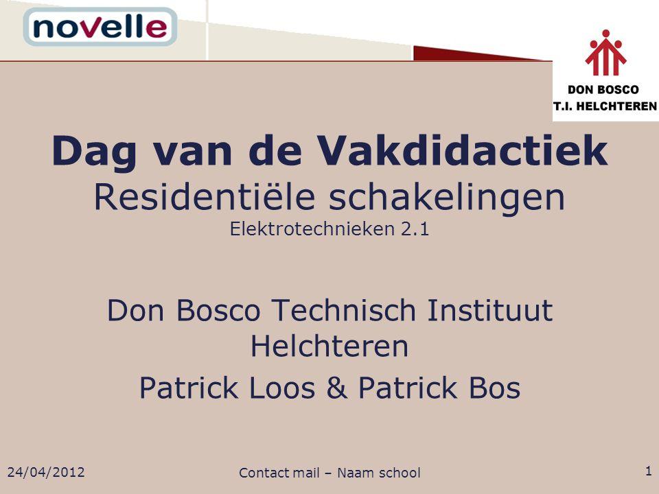 Don Bosco Technisch Instituut Helchteren Patrick Loos & Patrick Bos Dag van de Vakdidactiek Residentiële schakelingen Elektrotechnieken 2.1 24/04/2012 Contact mail – Naam school 1