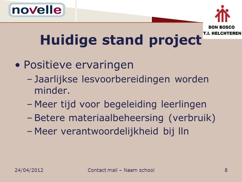 Uitdagingen –Alle TV/PV door één lkr –Magazijnbeheer (ICT- vorming lln) –Hoe omgaan met assessment.