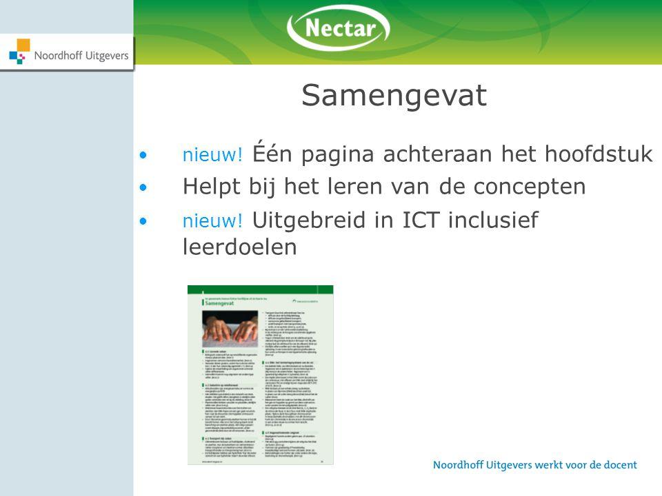 Samengevat nieuw! Één pagina achteraan het hoofdstuk Helpt bij het leren van de concepten nieuw! Uitgebreid in ICT inclusief leerdoelen