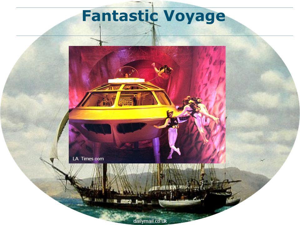 dailymail.co.uk LA Times.com Fantastic Voyage