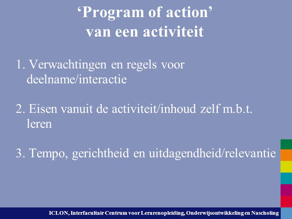 ICLON, Interfacultair Centrum voor Lerarenopleiding, Onderwijsontwikkeling en Nascholing 'Program of action' van een activiteit 1. Verwachtingen en re