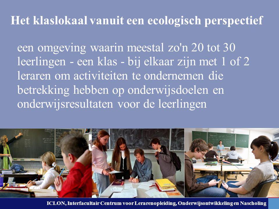 ICLON, Interfacultair Centrum voor Lerarenopleiding, Onderwijsontwikkeling en Nascholing Het klaslokaal vanuit een ecologisch perspectief een omgeving